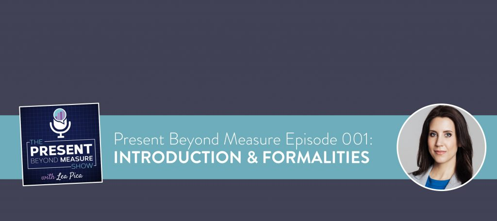Lea Pica - PBM Episode 001 - Introduction to Present Beyond Measure Show - Featured