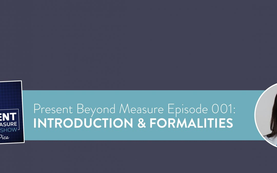 Introducing the Present Beyond Measure Show with Lea Pica