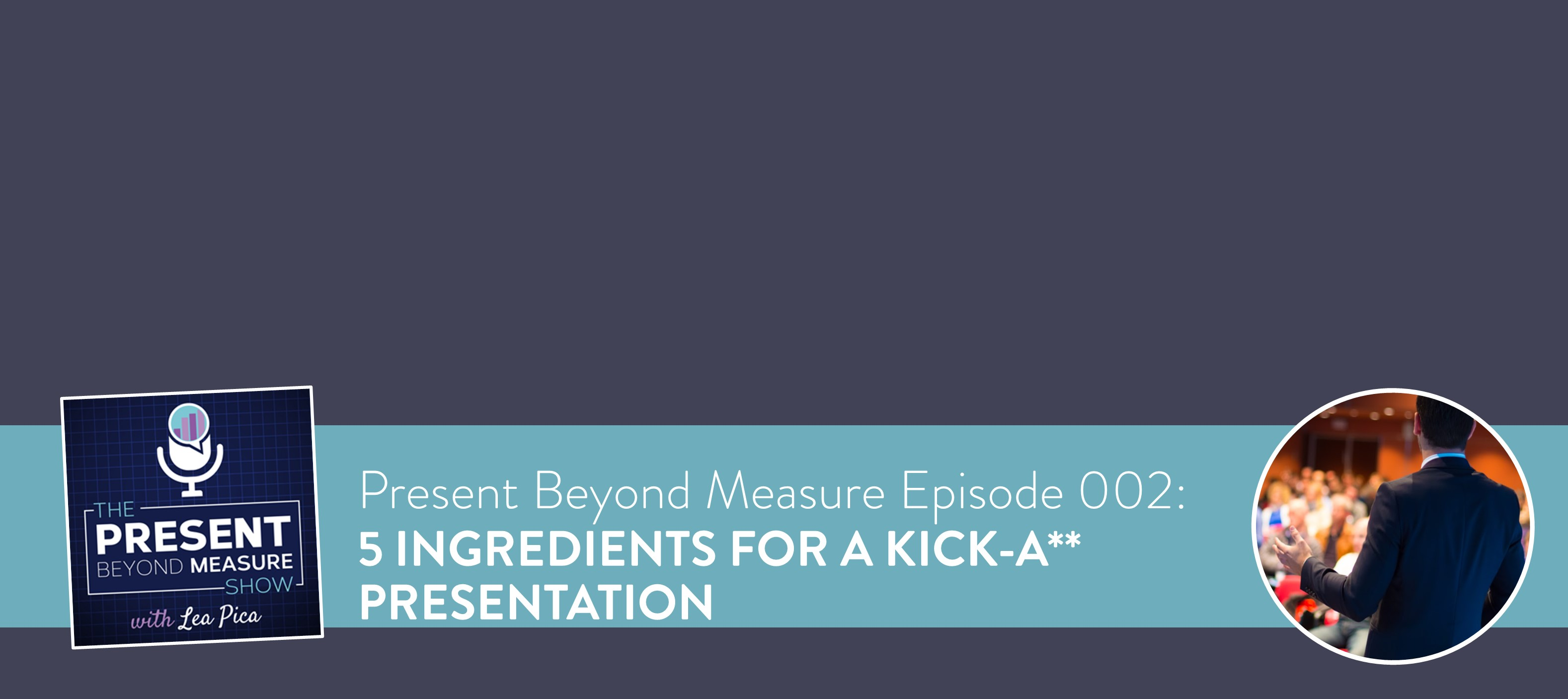 5 Crucial Ingredients For a Kick-Ass Data Presentation