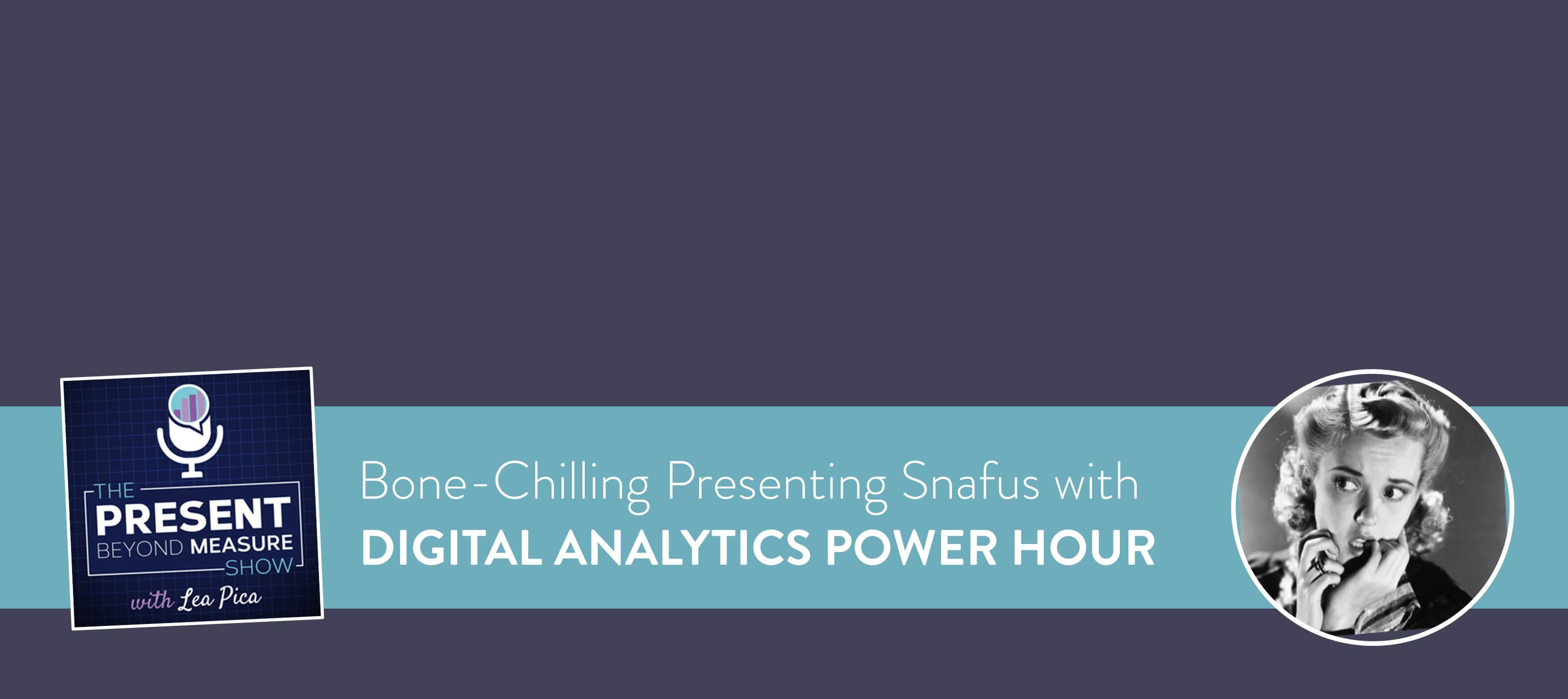 Presentation Horror Stories with the Digital Analytics Power Hour