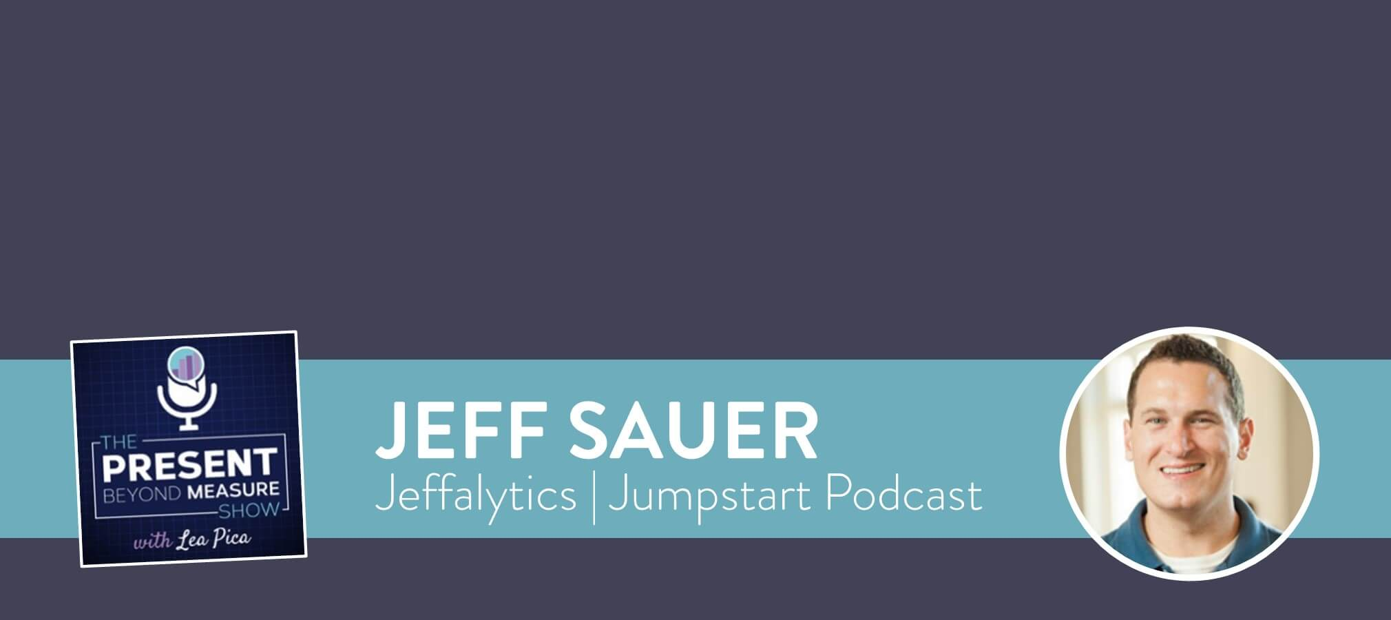 Inspiring Your Analytics Stakeholders to Take Action with Jeff Sauer [Podcast]