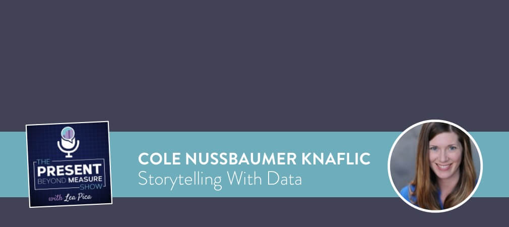 What Practical Storytelling with Data Actually Means to Cole Nussbaumer Knaflic [INTERVIEW]