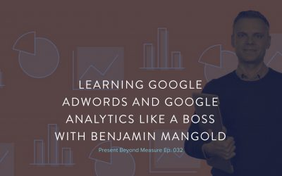 Learning Google Adwords and Google Analytics Like a Boss with Benjamin Mangold