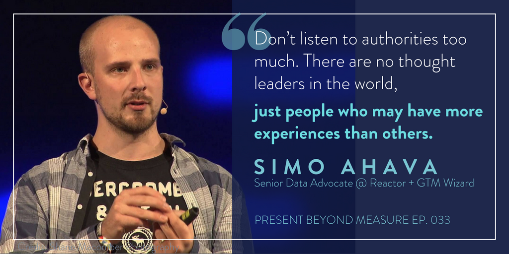 Simo Ahava Quote - Present Beyond Measure Podcast