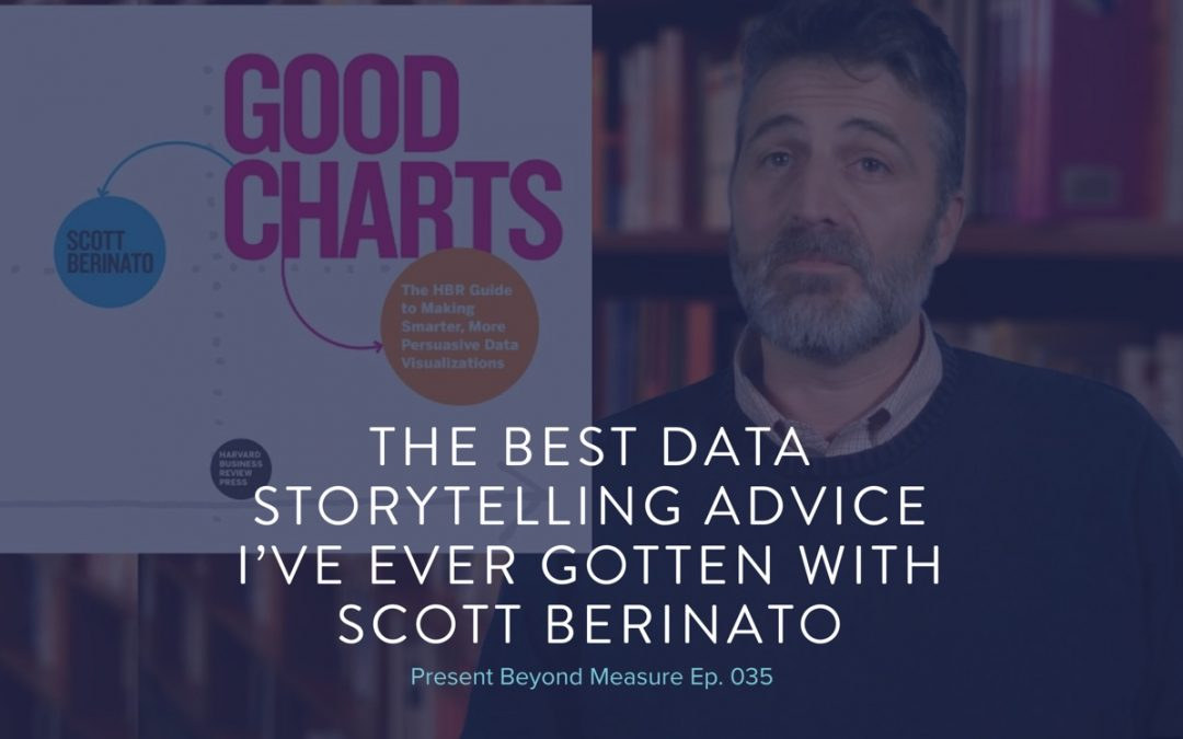 The Best Data Storytelling Advice I've Ever Gotten with Scott Berinato