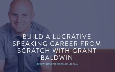 How to Start Getting Paid to Speak with Grant Baldwin of Speaker Lab
