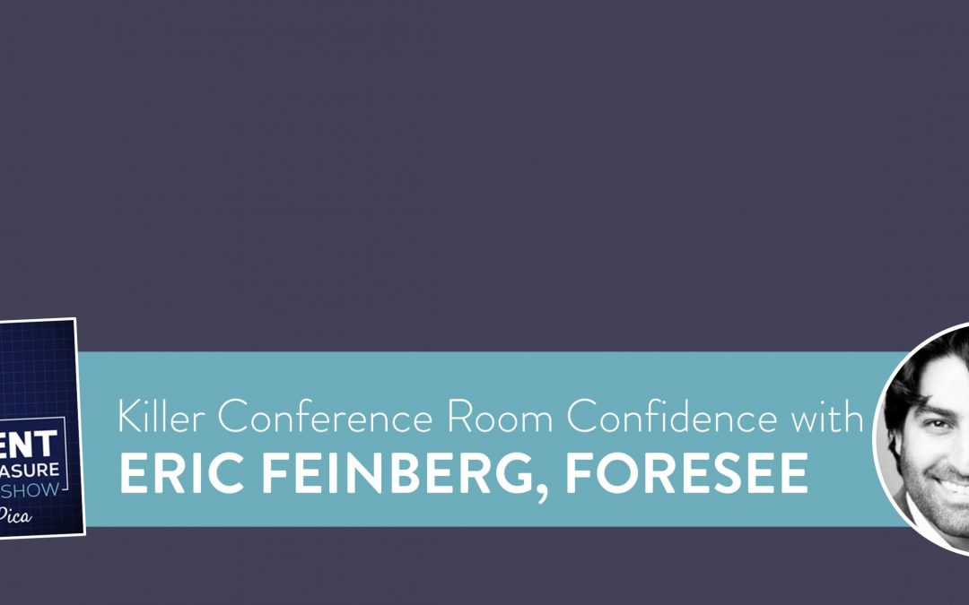 Eric Feinberg's Top Secrets for Killer Conference Room Confidence