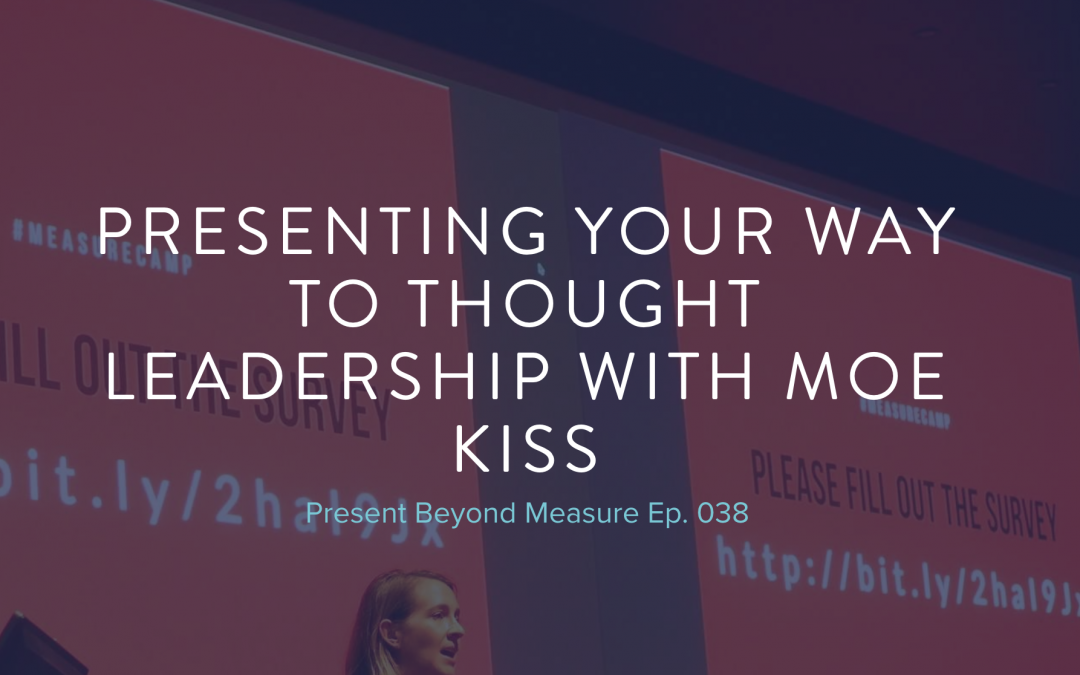 Presenting Your Way to Thought Leadership with Moe Kiss