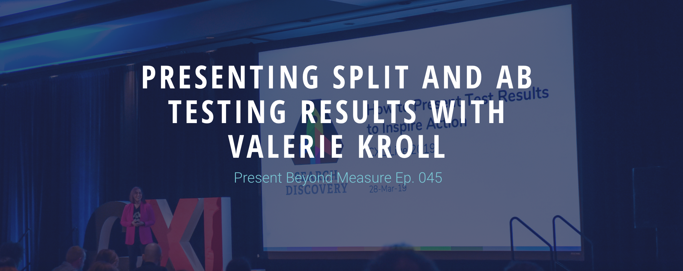 81c367358ca Presenting Split and A/B Testing Results For Success with Valerie Kroll