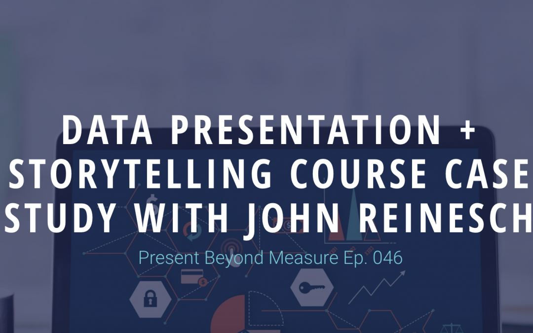 Data Presentation + Storytelling Course Case Study with John Reinesch